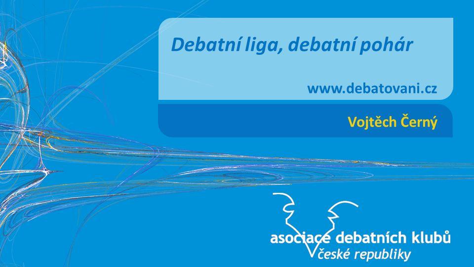 Vojtěch Černý Debatní liga, debatní pohár www.debatovani.cz
