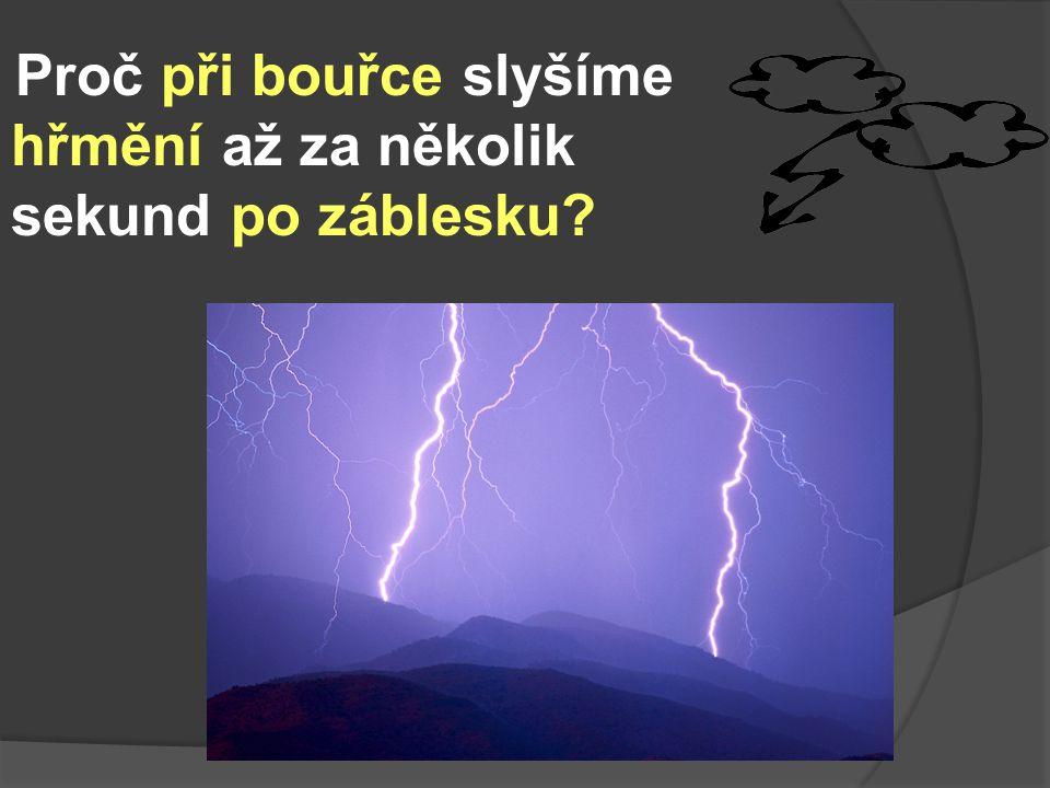 Proč při bouřce slyšíme hřmění až za několik sekund po záblesku?