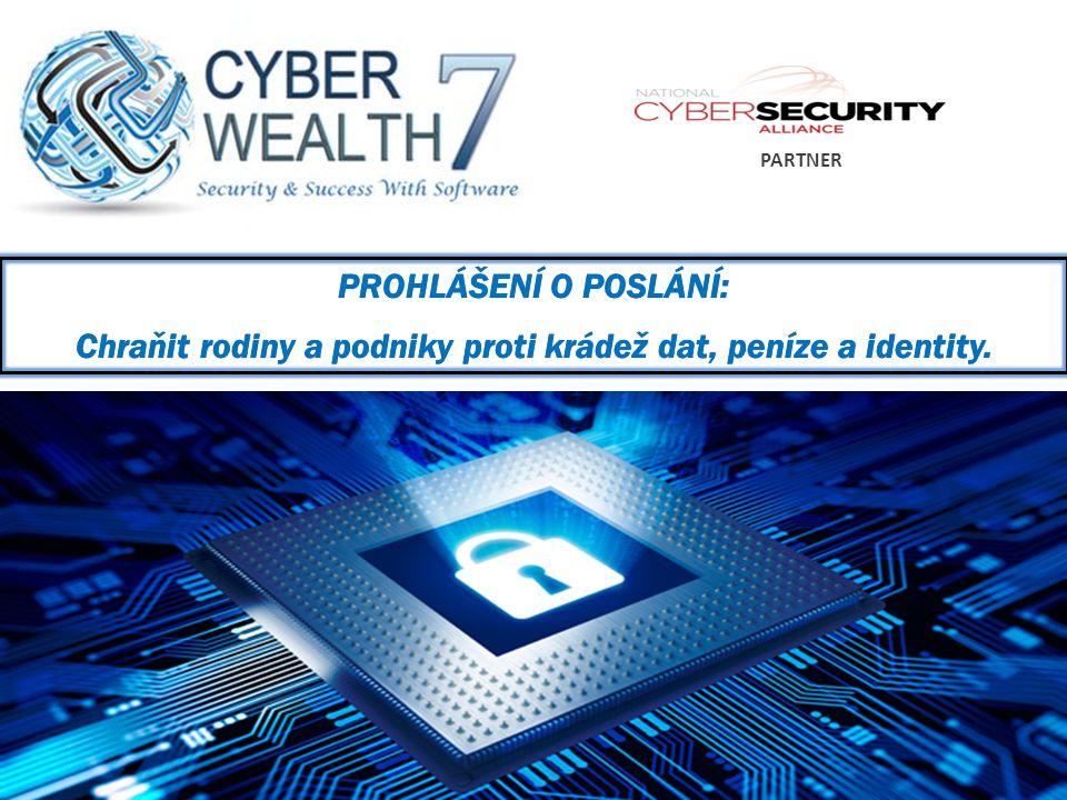 PARTNER PROHLÁŠENÍ O POSLÁNÍ: Chraňit rodiny a podniky proti krádež dat, peníze a identity.