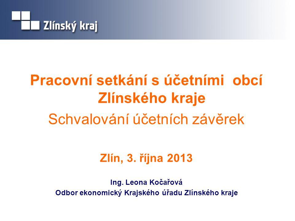 Pracovní setkání s účetními obcí Zlínského kraje Schvalování účetních závěrek Zlín, 3.