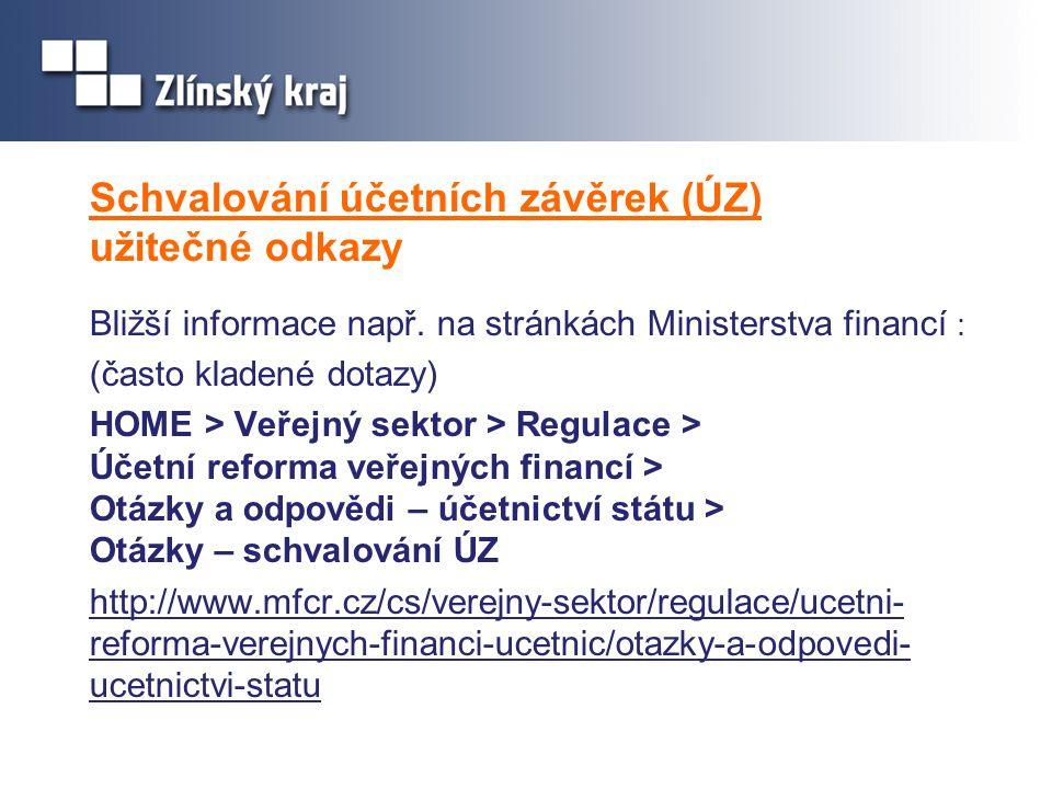 Schvalování účetních závěrek (ÚZ) užitečné odkazy Bližší informace např.