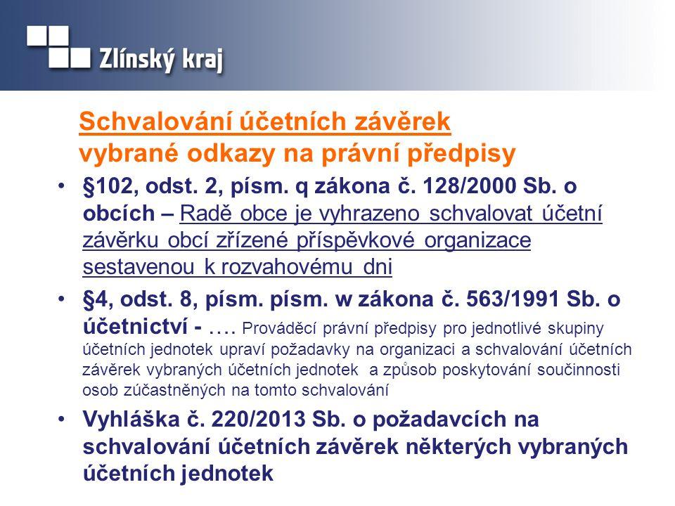 Schvalování účetních závěrek vybrané odkazy na právní předpisy •§102, odst.