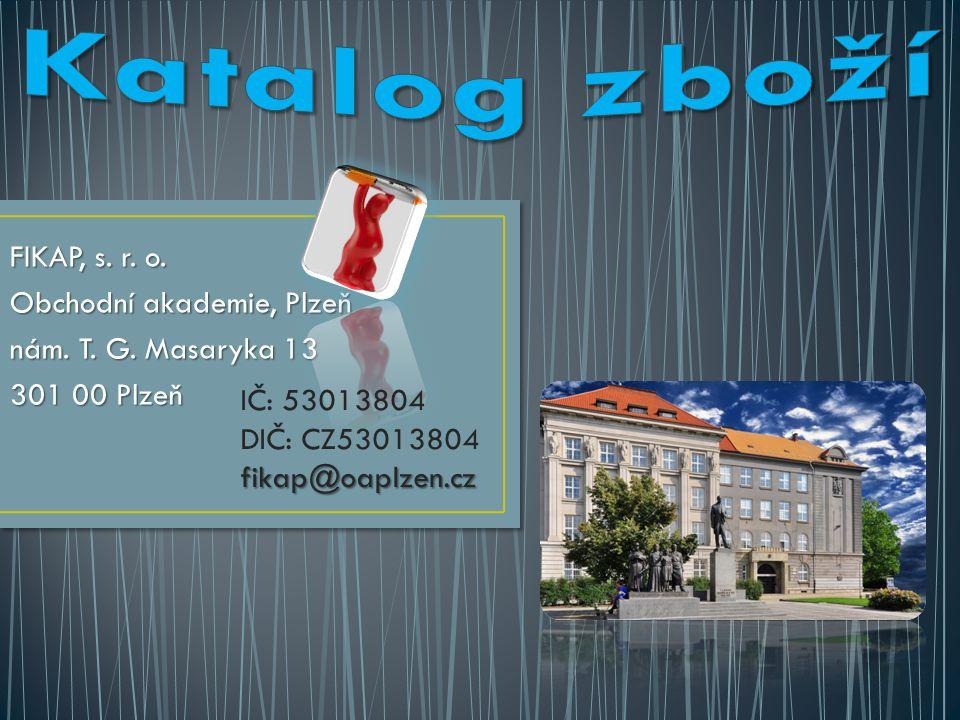 FIKAP, s. r. o. Obchodní akademie, Plzeň nám. T. G. Masaryka 13 301 00 Plzeň IČ: 53013804 DIČ: CZ53013804fikap@oaplzen.cz