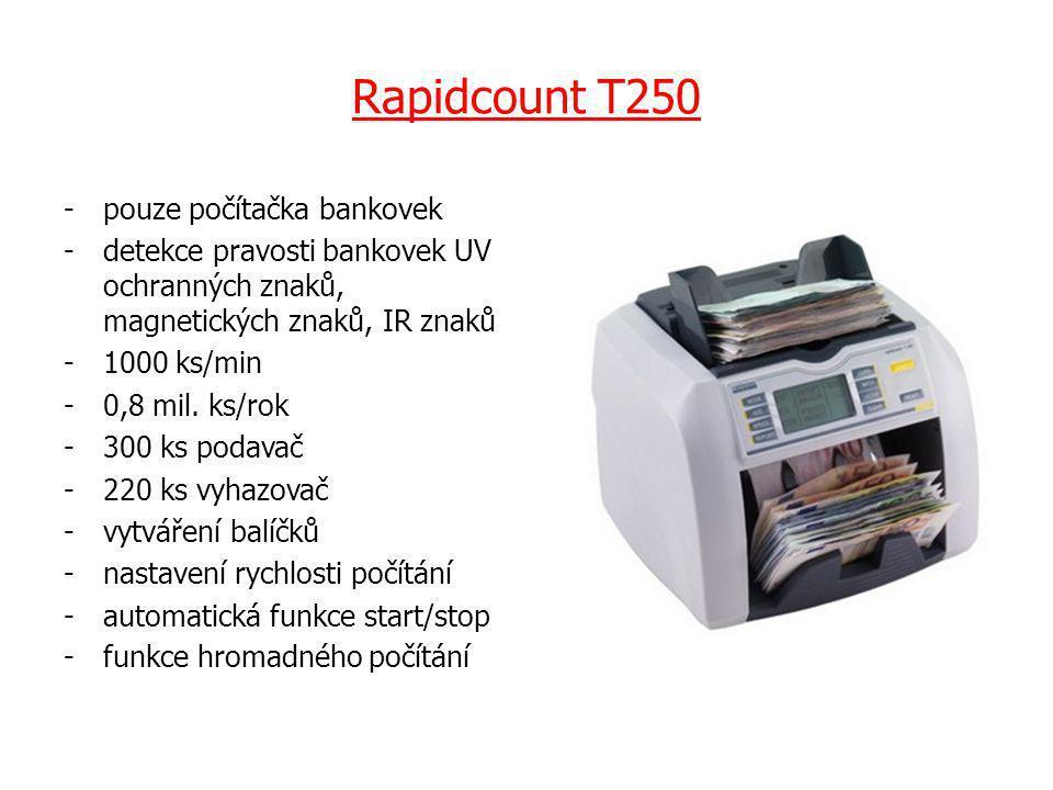 Rapidcount T250 -pouze počítačka bankovek -detekce pravosti bankovek UV ochranných znaků, magnetických znaků, IR znaků -1000 ks/min -0,8 mil.