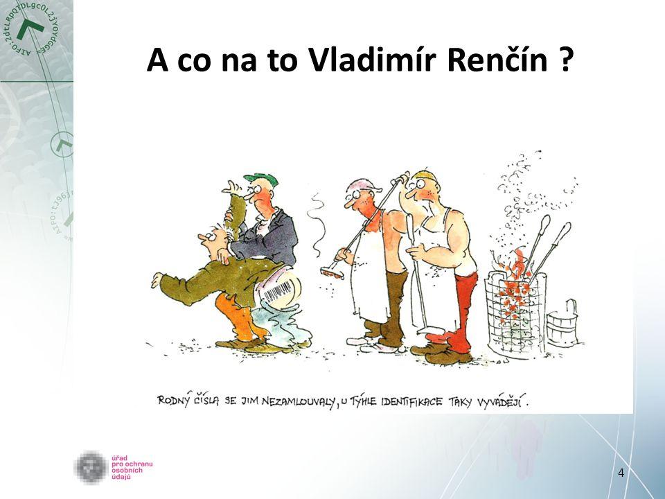 4 A co na to Vladimír Renčín ?
