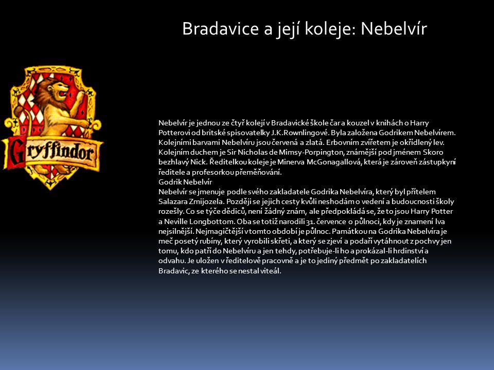 Bradavice a její koleje: Zmijozel Zmijozel je jedna ze čtyř kolejí v Bradavické škole čar a kouzel.