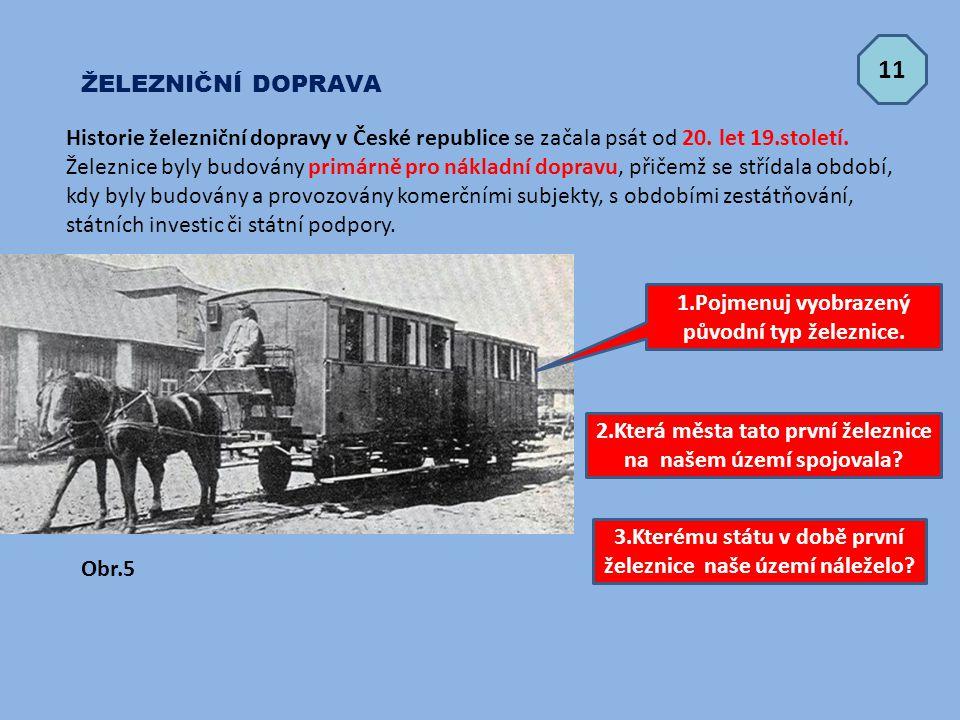 ŽELEZNIČNÍ DOPRAVA Historie železniční dopravy v České republice se začala psát od 20. let 19.století. Železnice byly budovány primárně pro nákladní d