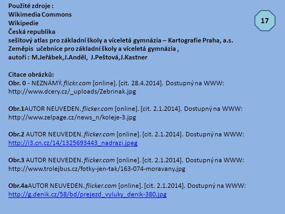 Použité zdroje : Wikimedia Commons Wikipedie Česká republika sešitový atlas pro základní školy a víceletá gymnázia – Kartografie Praha, a.s. Zeměpis u