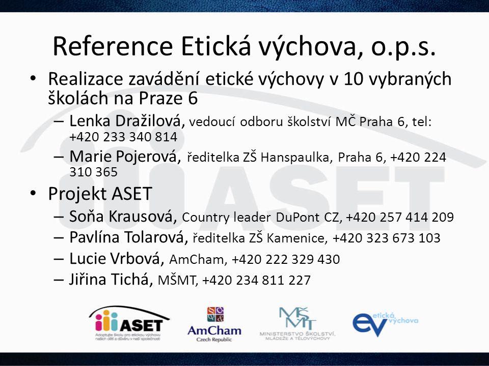 Reference Etická výchova, o.p.s. • Realizace zavádění etické výchovy v 10 vybraných školách na Praze 6 – Lenka Dražilová, vedoucí odboru školství MČ P