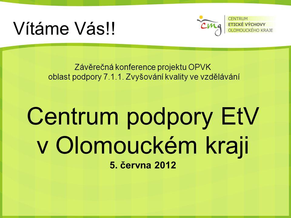 Vítáme Vás!. Závěrečná konference projektu OPVK oblast podpory 7.1.1.