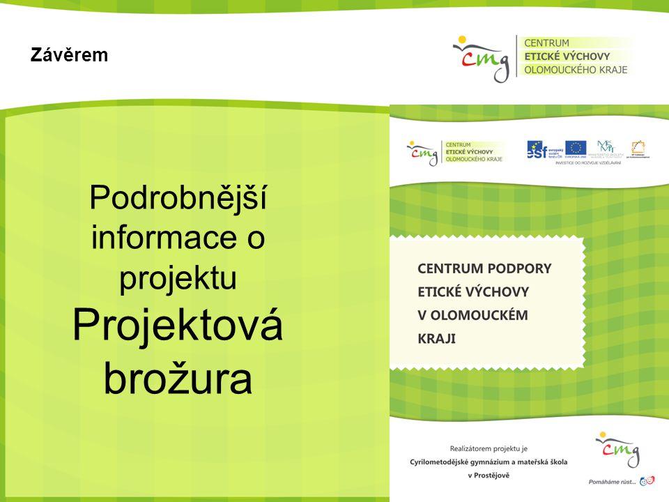 Závěrem Podrobnější informace o projektu Projektová brožura