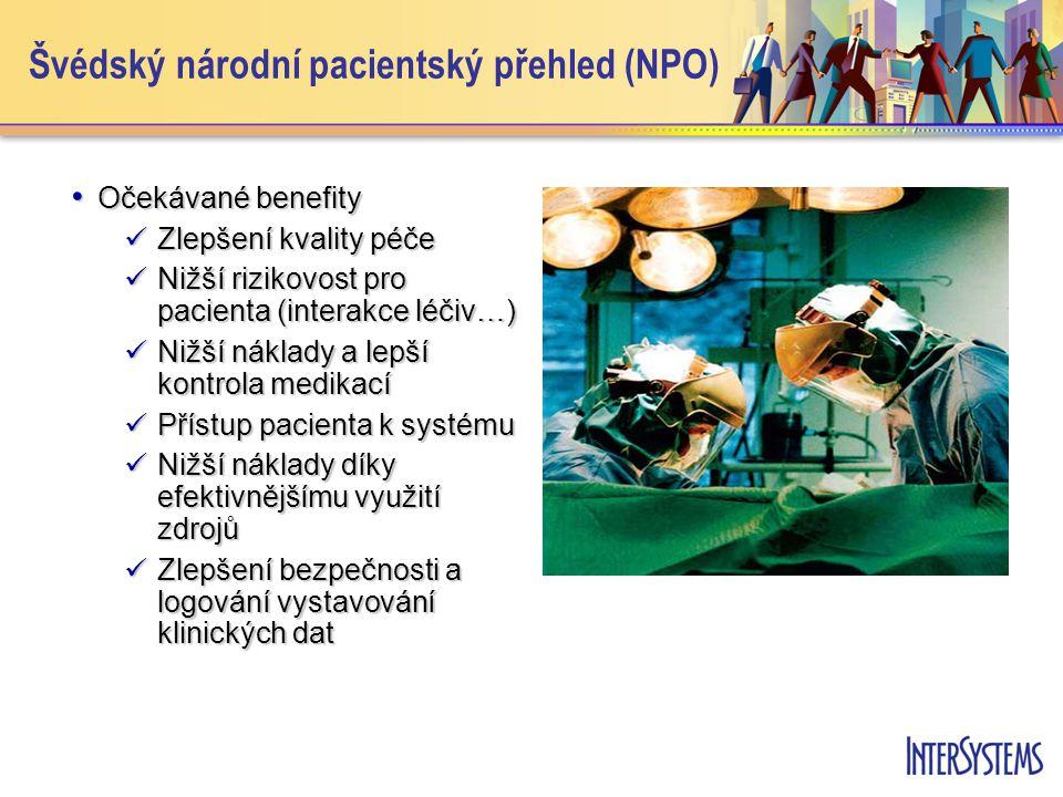 • Očekávané benefity  Zlepšení kvality péče  Nižší rizikovost pro pacienta (interakce léčiv…)  Nižší náklady a lepší kontrola medikací  Přístup pacienta k systému  Nižší náklady díky efektivnějšímu využití zdrojů  Zlepšení bezpečnosti a logování vystavování klinických dat Švédský národní pacientský přehled (NPO)