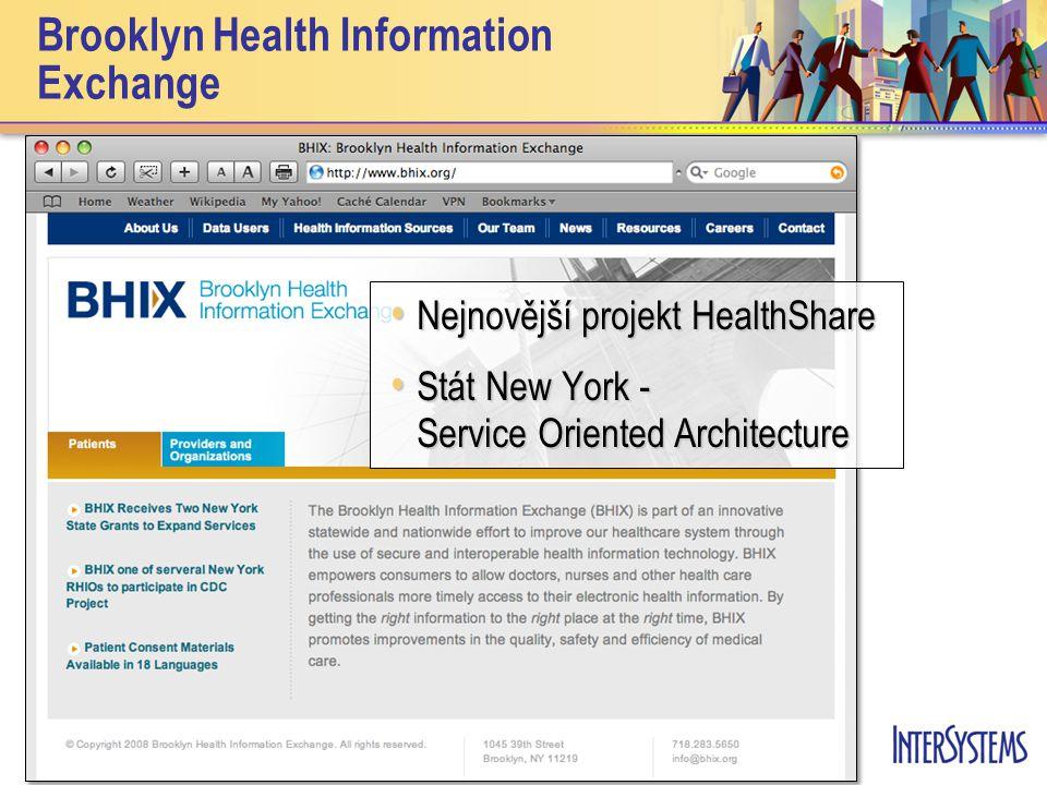 Brooklyn Health Information Exchange • Nejnovější projekt HealthShare • Stát New York - Service Oriented Architecture