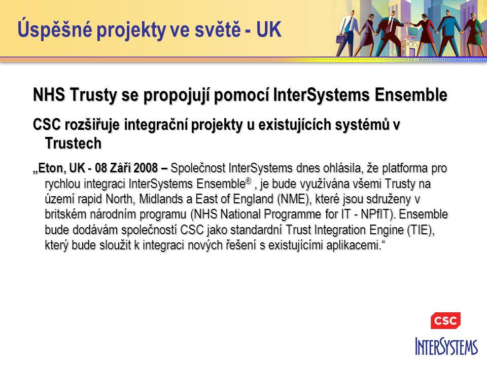 """Úspěšné projekty ve světě - UK NHS Trusty se propojují pomocí InterSystems Ensemble CSC rozšiřuje integrační projekty u existujících systémů v Trustech """"Eton, UK - 08 Září 2008 – Společnost InterSystems dnes ohlásila, že platforma pro rychlou integraci InterSystems Ensemble ®, je bude využívána všemi Trusty na území rapid North, Midlands a East of England (NME), které jsou sdruženy v britském národním programu (NHS National Programme for IT - NPfIT)."""