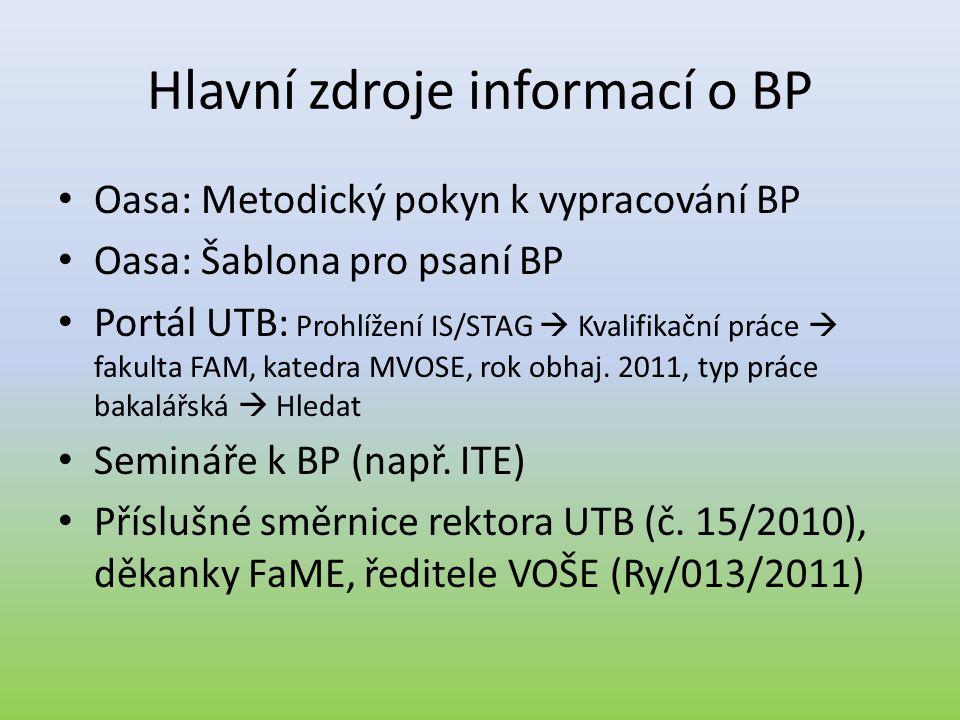 Hlavní zdroje informací o BP • Oasa: Metodický pokyn k vypracování BP • Oasa: Šablona pro psaní BP • Portál UTB: Prohlížení IS/STAG  Kvalifikační prá
