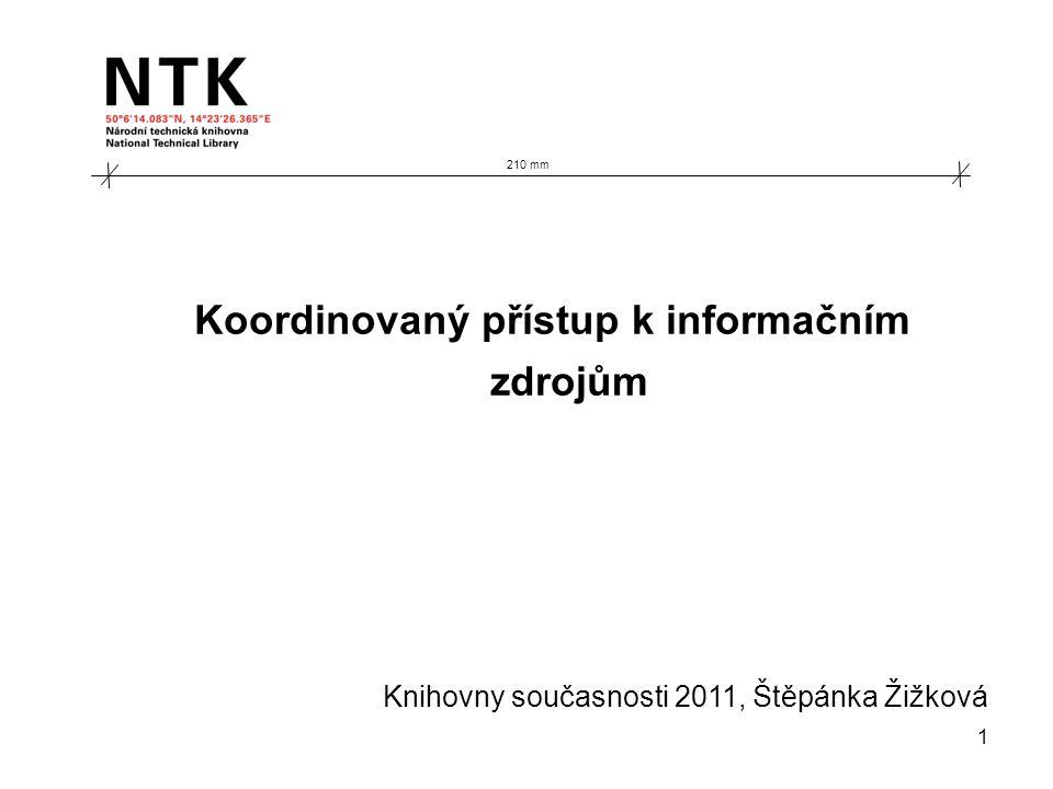 210 mm Koordinovaný přístup k informačním zdrojům Knihovny současnosti 2011, Štěpánka Žižková 1