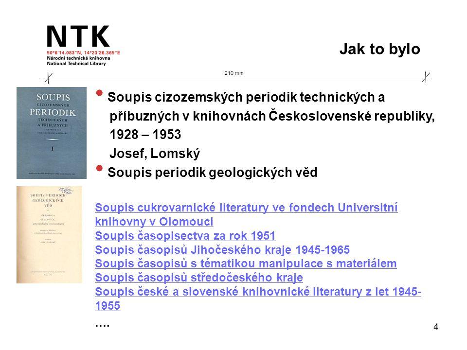 210 mm Jak to bylo 4 • Soupis cizozemských periodik technických a příbuzných v knihovnách Československé republiky, 1928 – 1953 Josef, Lomský • Soupis