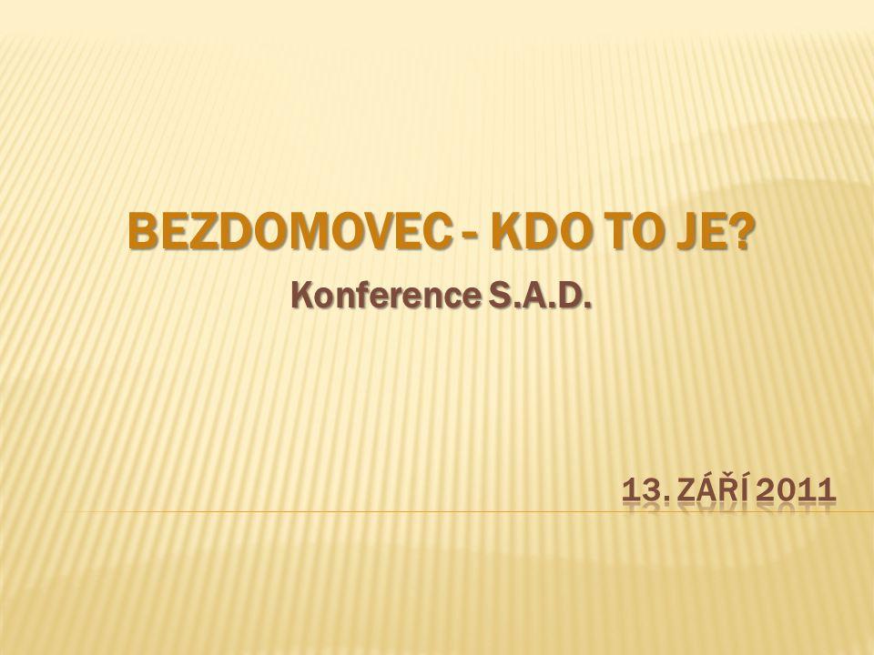 BEZDOMOVEC - KDO TO JE? Konference S.A.D.