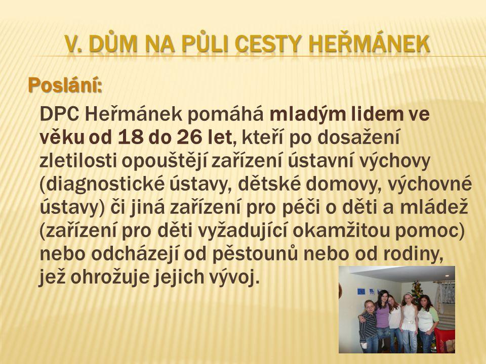 Poslání: Poslání: DPC Heřmánek pomáhá mladým lidem ve věku od 18 do 26 let, kteří po dosažení zletilosti opouštějí zařízení ústavní výchovy (diagnosti