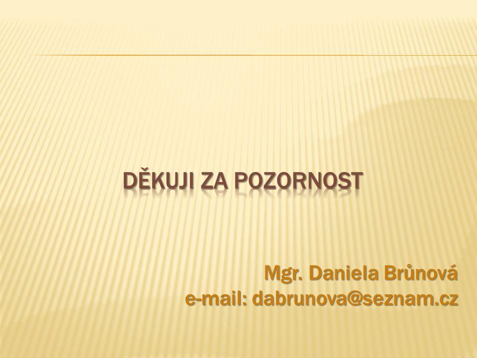 Mgr. Daniela Brůnová e-mail: dabrunova@seznam.cz