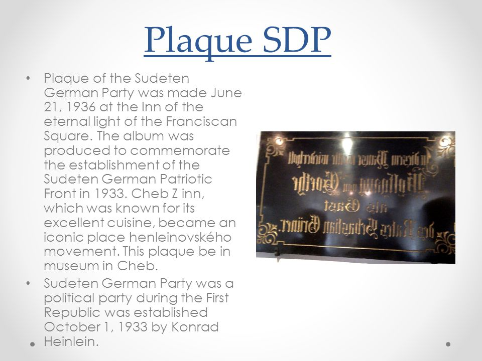 Plaque SDP • Plaque of the Sudeten German Party was made ​​ June 21, 1936 at the Inn of the eternal light of the Franciscan Square. The album was prod