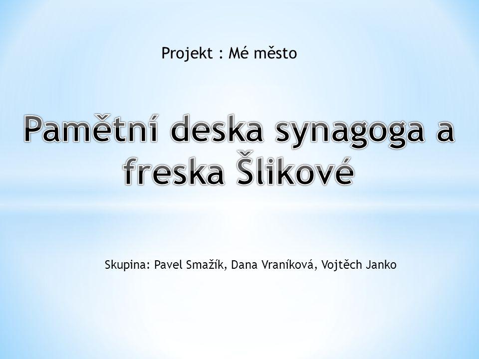 PAMĚTNÍ DESKA FRESKA – ČERNÝ MEDVĚD Projekt: Moje město