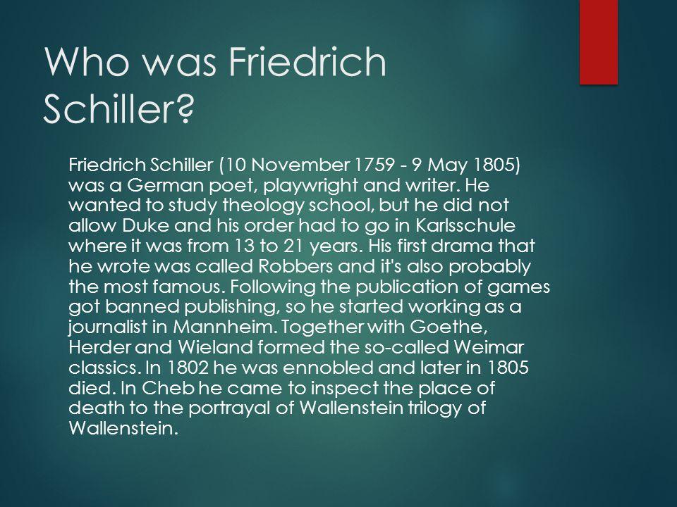Who was Friedrich Schiller.