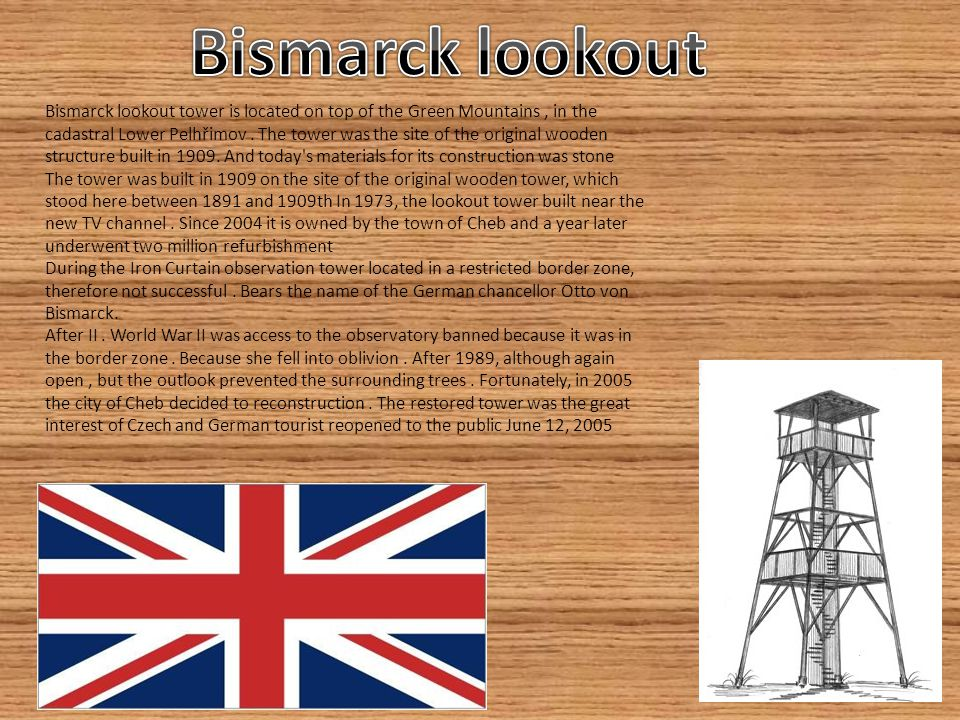Bismarck lookout tower is located on top of the Green Mountains, in the cadastral Lower Pelhřimov. The tower was the site of the original wooden struc