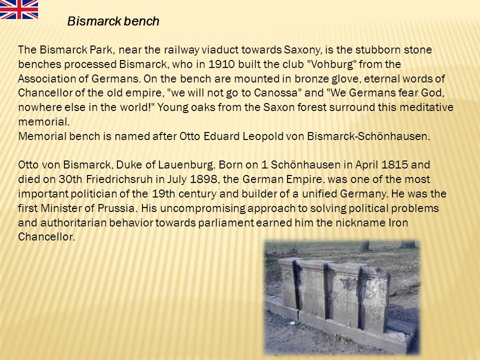 The Bismarck Park, near the railway viaduct towards Saxony, is the stubborn stone benches processed Bismarck, who in 1910 built the club Vohburg from the Association of Germans.