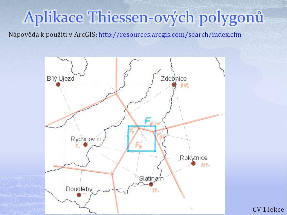 CV 1.lekce  Pro místo vlastního bydliště vyhledat:  nejbližší srážkoměrné stanice (viz seznam: X, Y; Z)  k nim vyhledat v klimatických tabulkách průměrný úhrn ročních srážek (případně jinak určit)  Vytvořit síť Thisenn-ových polygonů  Libovolně umístit mezi stanice čtverec (obdobně jako na předchozím obrázku - velikost přiměřená)  Pro čtverec vypočítat charakteristickou hodnotu ročního srážkového úhrnu (Excel)