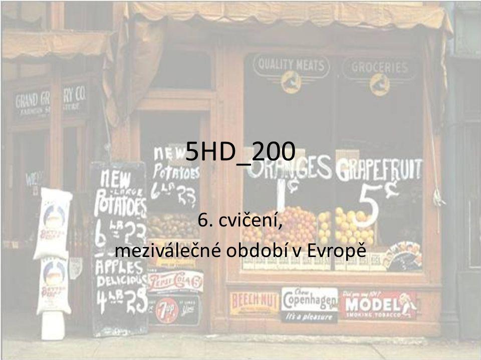 5HD_200 6. cvičení, meziválečné období v Evropě