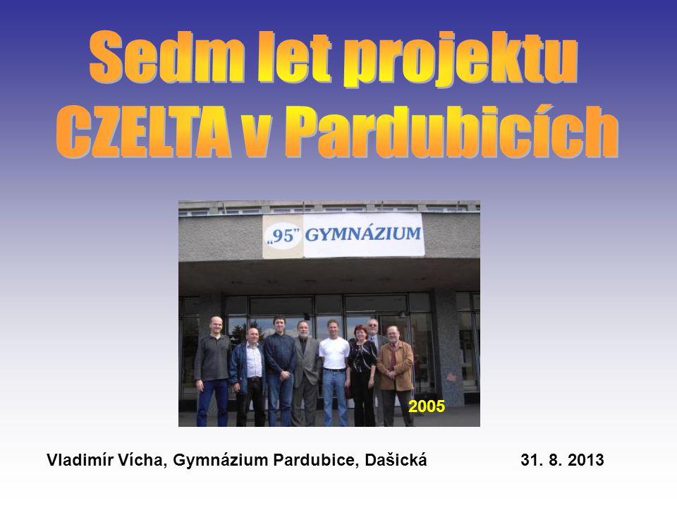 Vladimír Vícha, Gymnázium Pardubice, Dašická31. 8. 2013 2005