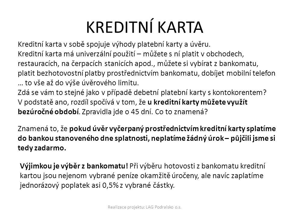 KREDITNÍ KARTA Realizace projektu: LAG Podralsko o.s.