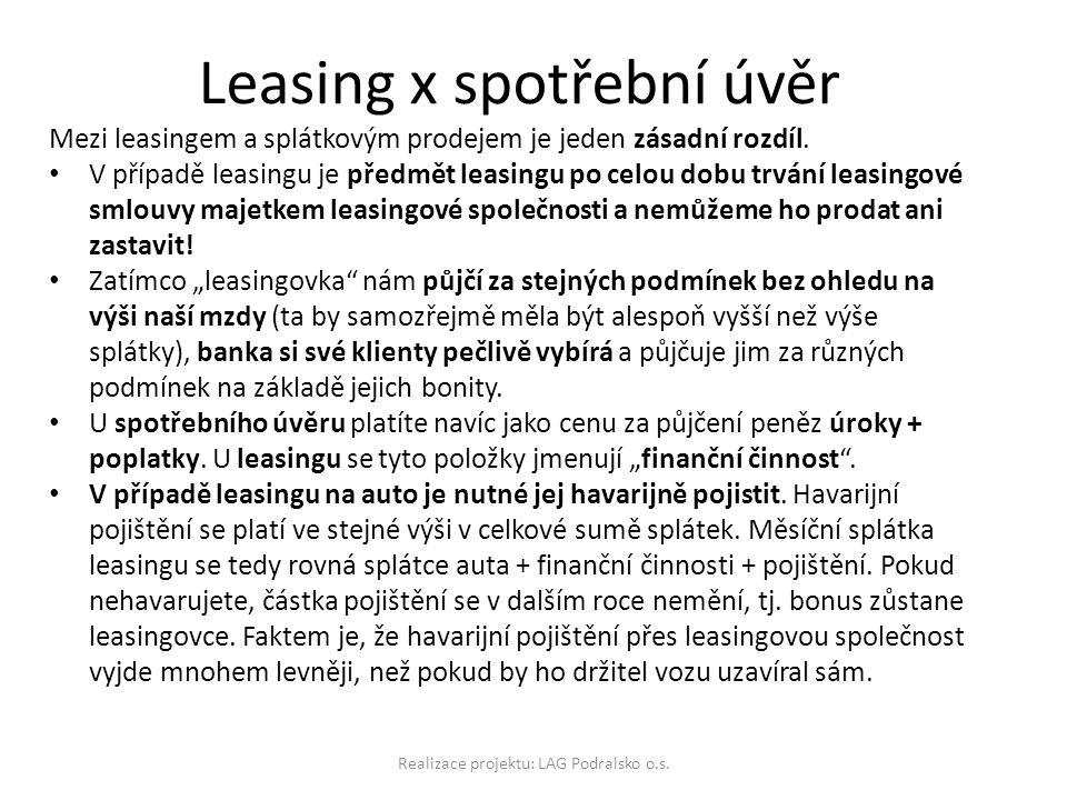 Leasing x spotřební úvěr Realizace projektu: LAG Podralsko o.s.