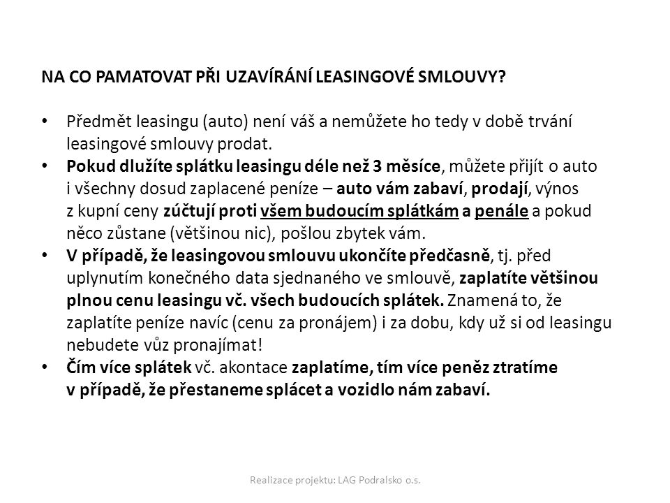 Realizace projektu: LAG Podralsko o.s.NA CO PAMATOVAT PŘI UZAVÍRÁNÍ LEASINGOVÉ SMLOUVY.