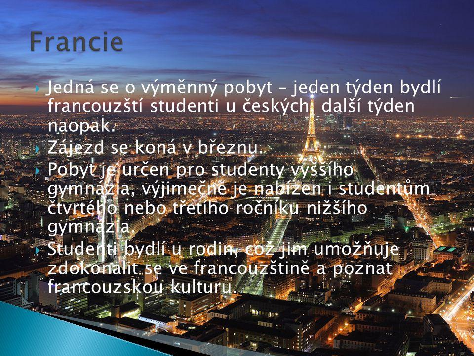  Jedná se o výměnný pobyt – jeden týden bydlí francouzští studenti u českých, další týden naopak.  Zájezd se koná v březnu.  Pobyt je určen pro stu