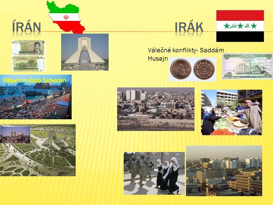 Válečné konflikty- Saddám Husajn Hlavní město Teherán