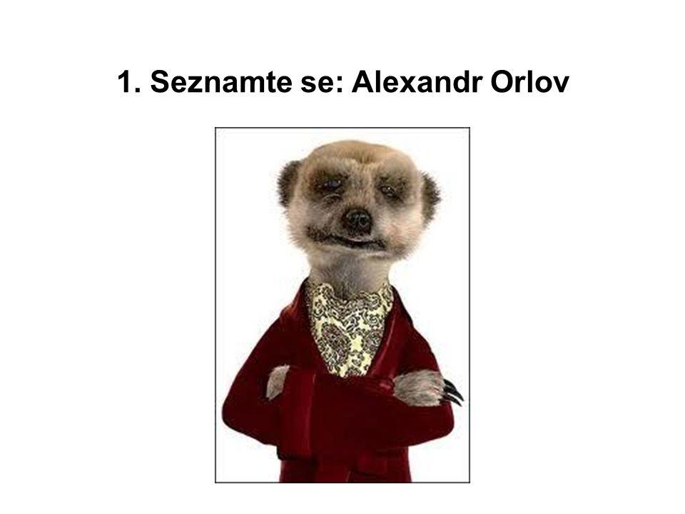 1. Seznamte se: Alexandr Orlov