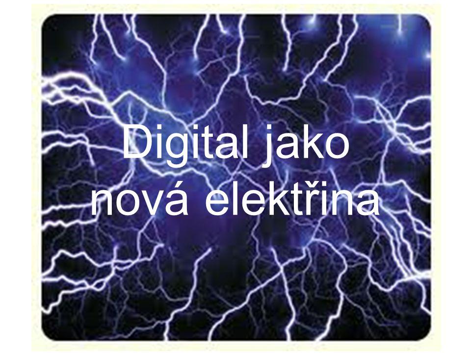 Digital jako nová elektřina