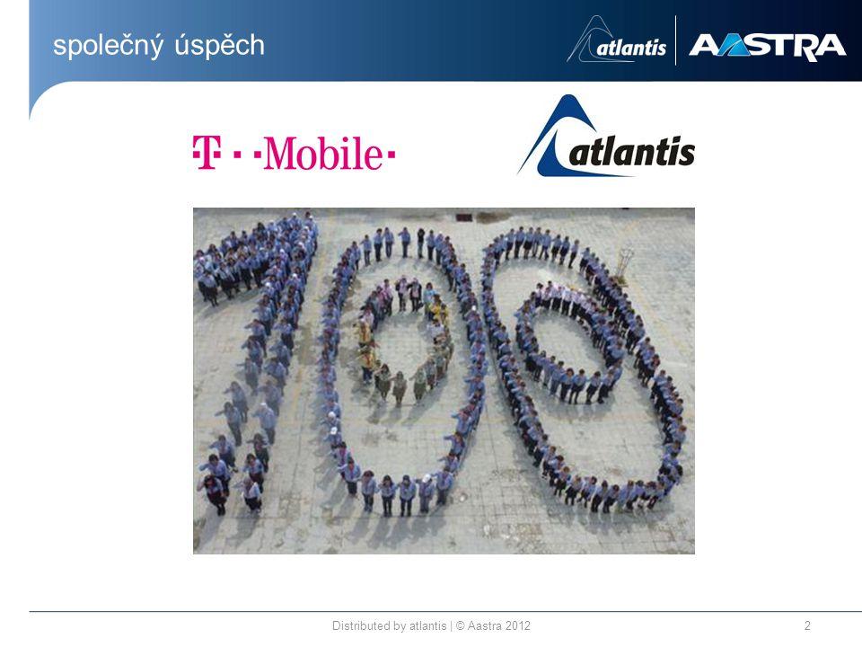 společný úspěch Distributed by atlantis | © Aastra 20122