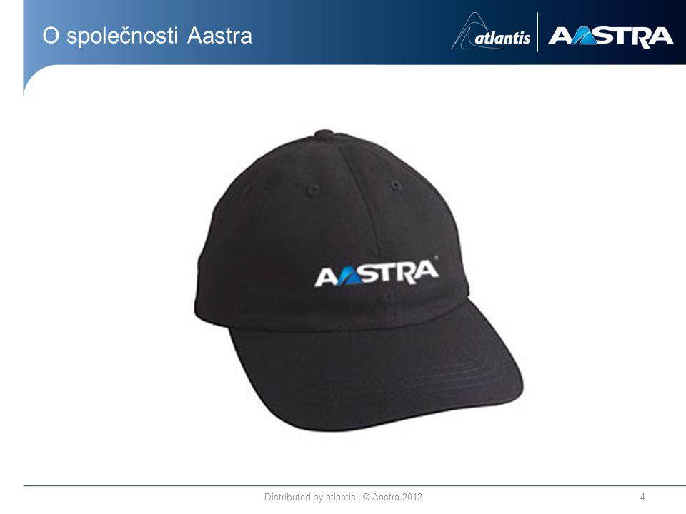 O společnosti Aastra Distributed by atlantis | © Aastra 20124