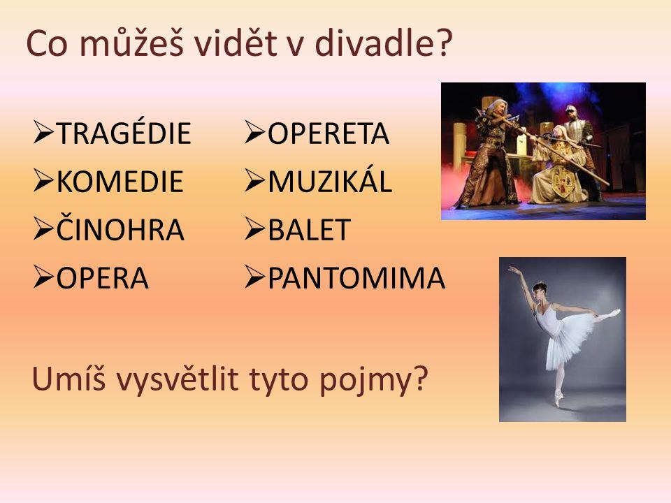OTÁZKY • Znáš nějakou divadelní hru.• Jmenuj české i světové autory divadelních her.