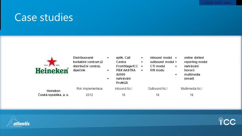 Copyright © 2011, atlantis Case studies Heineken Česká republika, a.