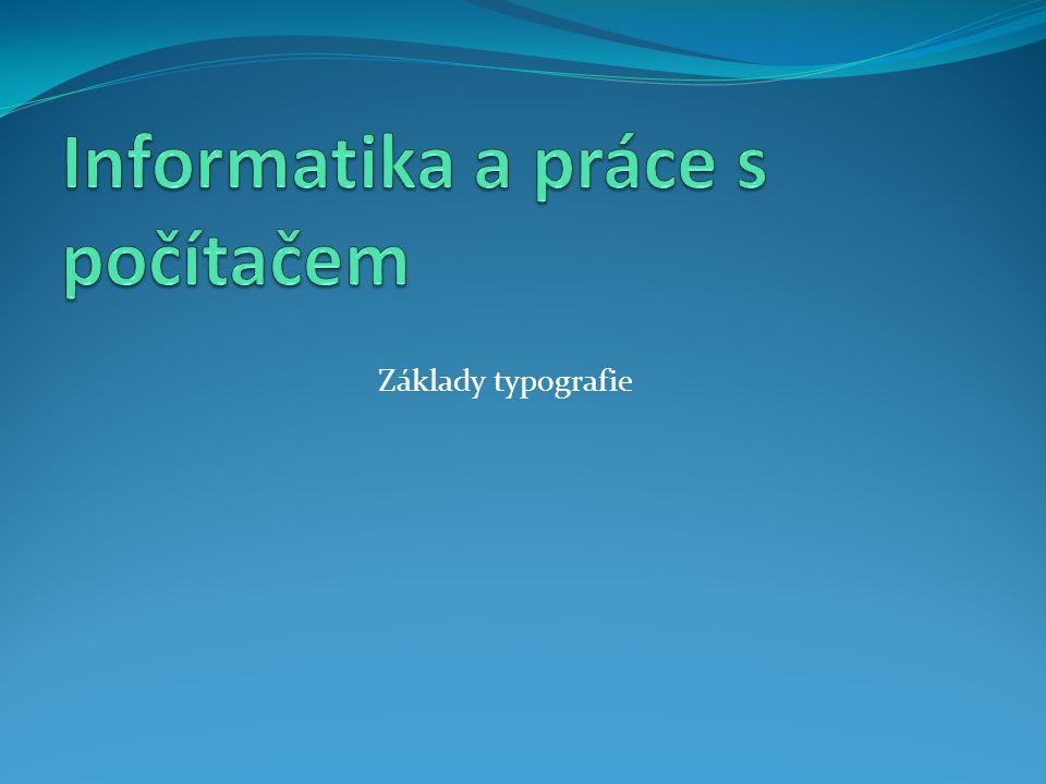 """Typografie  Obor, který se zabývá písmem, jeho správným použitím a sazbou  Snadná orientace  Dobrá čitelnost  Estetické působení """"Typografie je hudbou textu..."""