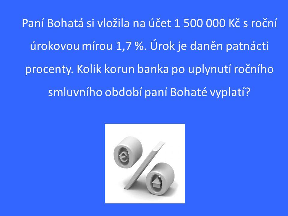 Paní Bohatá si vložila na účet 1 500 000 Kč s roční úrokovou mírou 1,7 %.