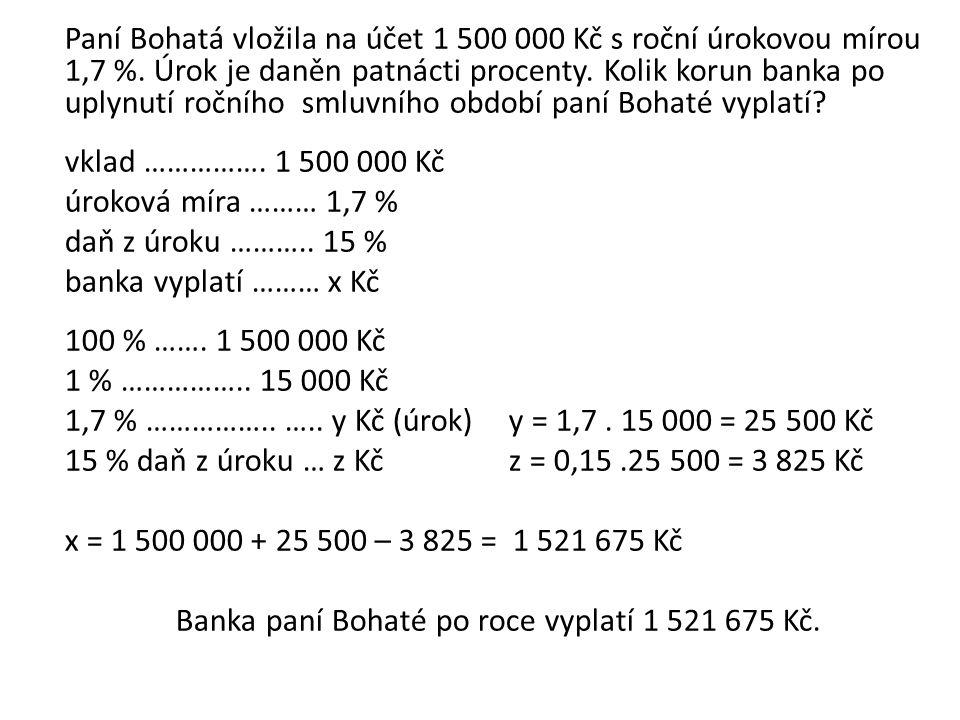 Paní Bohatá vložila na účet 1 500 000 Kč s roční úrokovou mírou 1,7 %.