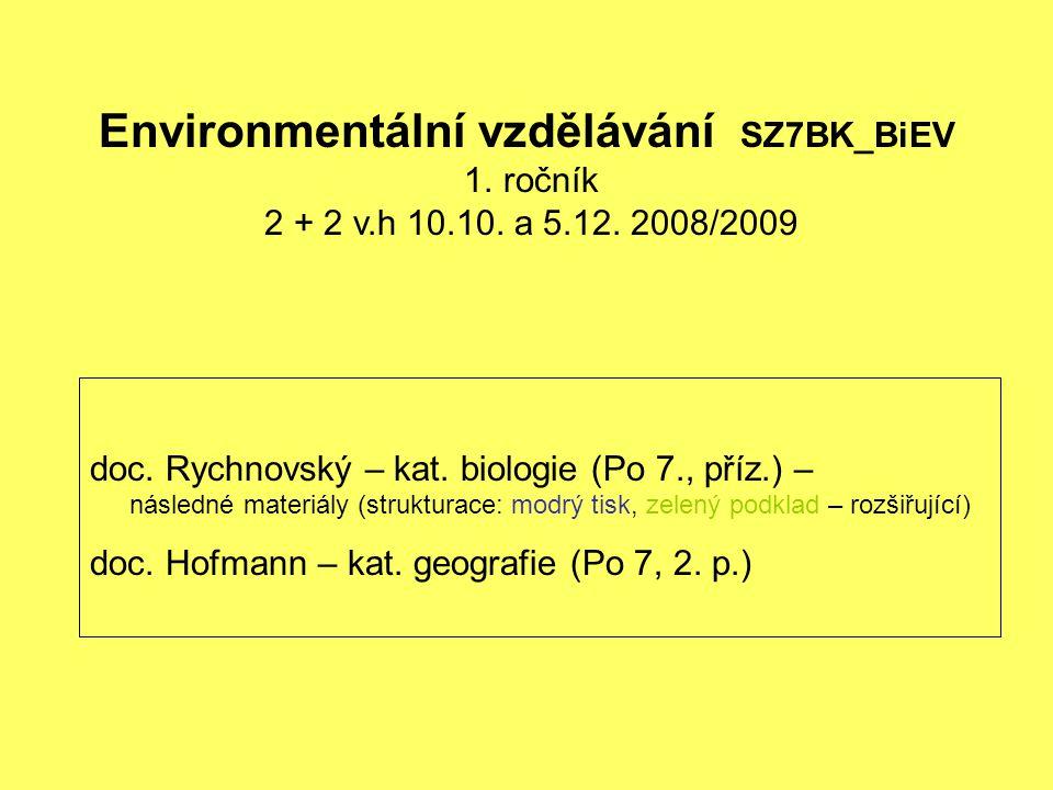 doc. Rychnovský – kat. biologie (Po 7., příz.) – následné materiály (strukturace: modrý tisk, zelený podklad – rozšiřující) doc. Hofmann – kat. geogra