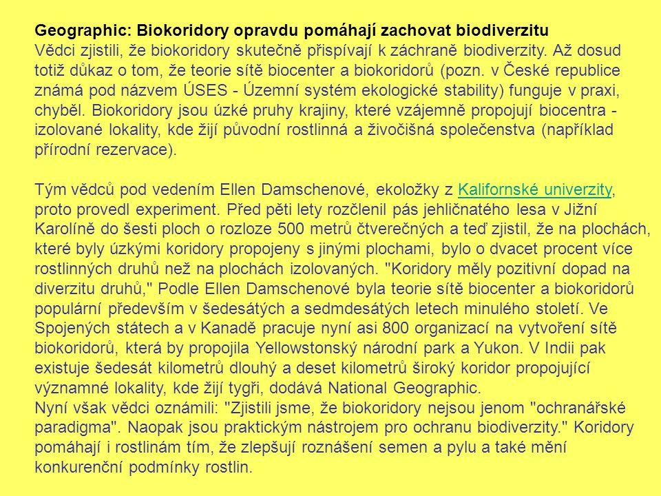 Geographic: Biokoridory opravdu pomáhají zachovat biodiverzitu Vědci zjistili, že biokoridory skutečně přispívají k záchraně biodiverzity.