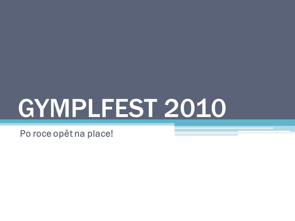 GYMPLFEST 2010 Po roce opět na place!