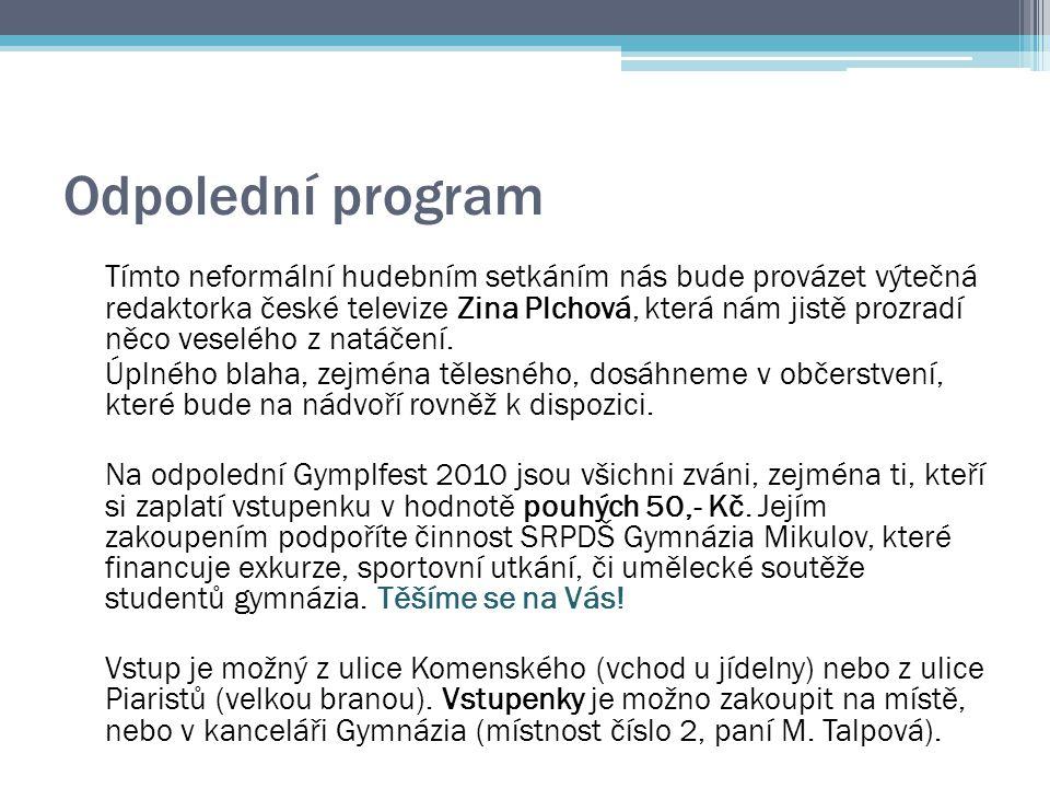 Odpolední program Tímto neformální hudebním setkáním nás bude provázet výtečná redaktorka české televize Zina Plchová, která nám jistě prozradí něco v
